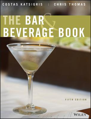 The Bar & Beverage Book - Katsigris, Costas, and Thomas, Chris