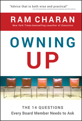 Owning Up: The 14 Questions Every Board Member Needs to Ask - Charan, Ram