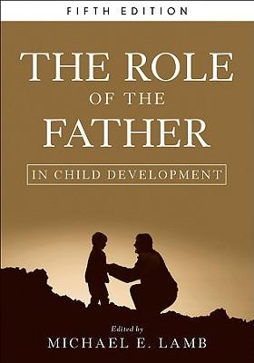 The Role of the Father in Child Development - Lamb, Michael E (Editor)