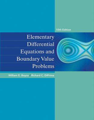 Elementary Differential Equations and Boundary Value Problems - Boyce, William E, and DiPrima, Richard C