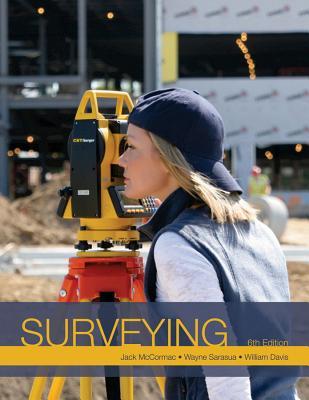 Surveying - McCormac, Jack, and Sarasua, Wayne, and Davis, William