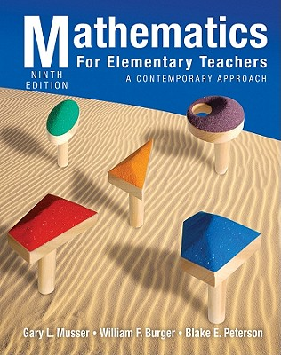 Mathematics for Elementary Teachers: A Contemporary Approach - Musser, Gary L, and Burger, William F, and Peterson, Blake E