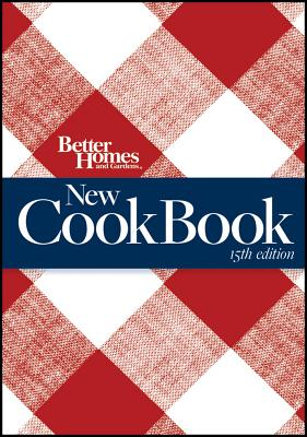 Better Homes and Gardens New Cook Book, 15th Edition (Combbound) - Better Homes & Gardens (Editor)