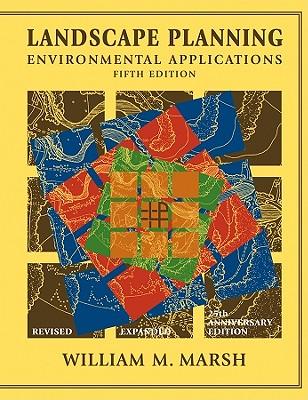 Landscape Planning: Environmental Applications - Marsh, William M