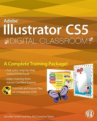 Illustrator CS5 Digital Classroom - AGI Creative Team, and Smith, Jennifer