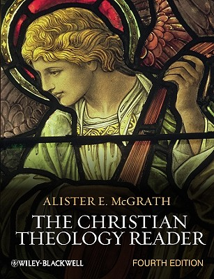 The Christian Theology Reader - McGrath, Alister E. (Editor)