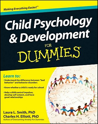 Child Psychology & Development For Dummies - Smith, Laura L., and Elliott, Charles H.