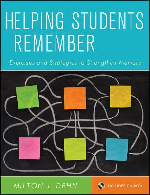 Helping Students Remember: Exercises and Strategies to Strengthen Memory - Dehn, Milton J