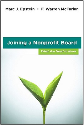 Joining a Nonprofit Board: What You Need to Know - McFarlan, F.Warren, and Epstein, Marc J.