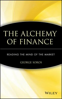 The Alchemy of Finance: Reading the Mind of the Market - Soros, George, and Gardner, Grover, Professor (Read by)