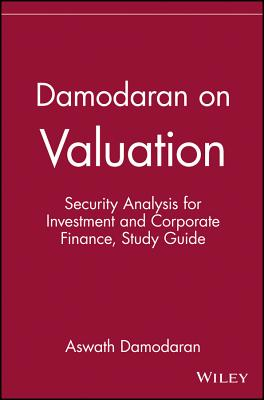 Damodaran on Valuation, Study Guide: Security Analysis for Investment and Corporate Finance - Damodaran, Aswath