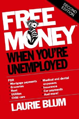 Free Money. When You're Unemployed - Blum, Laurie