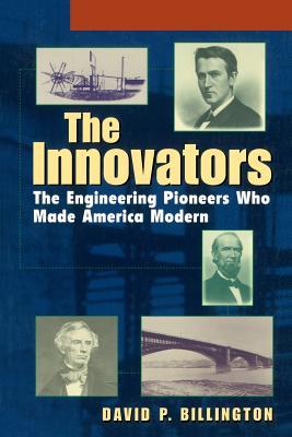 The Innovators, College: The Engineering Pioneers Who Transformed America - Billington, David P, Jr., and Billington, David P, Professor, Sr.