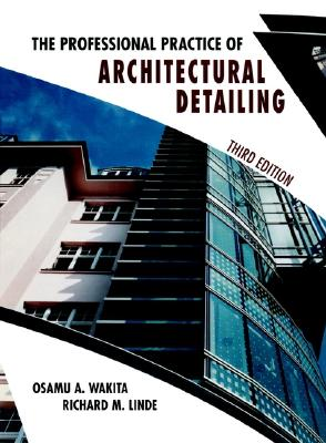 The Professional Practice of Architectural Detailing - Wakita, Osamu A., and Linde, Richard M.