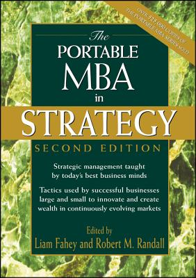 The Portable MBA in Strategy - Fahey, and Randall, and Fahey, Liam (Editor)