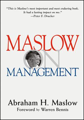 Maslow on Management - Maslow, Abraham Harold, and Stephens, Deborah Collins, and Heil, Gary