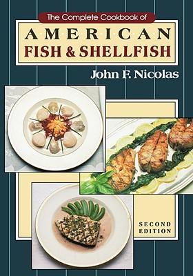 The Complete Cookbook of American Fish and Shellfish - Nicolas, John, and Nicolas, John F