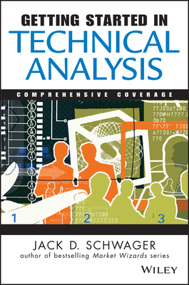 Getting Started in Technical Analysis - Schwager, Jack D