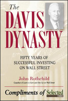 The Davis Discipline: Fifty Years of Successful Investing on Wall Street - Rothchild, John, and Lynch, Peter S (Foreword by)