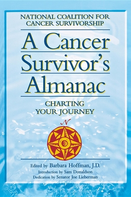 A Cancer Survivor's Almanac: Charting Your Journey - National Coalition for Cancer Survivorsh, and Donaldson, Sam, and Hofman