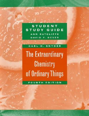 The Extraordinary Chemistry of Ordinary Things, Study Guide - Snyder, Carl H