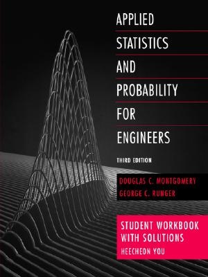 Applied Statistics and Probability for Engineers, Student Workbook with Solutions - Montgomery, Douglas C, and Runger, George C, and You, Heecheon