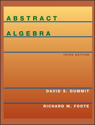 Abstract Algebra - Dummit, David S, and Foote, Richard M