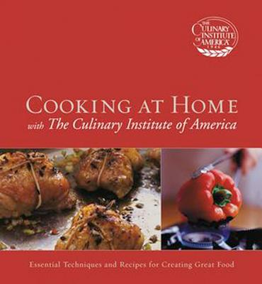 Cooking at Home: With the Culinary Institute of America - Culinary Institute of America
