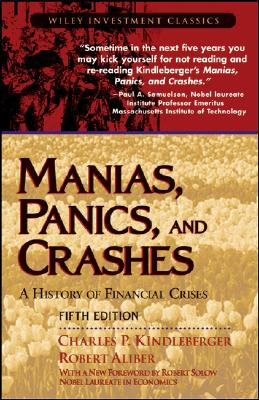 Manias, Panics, and Crashes: A History of Financial Crises - Kindleberger, Charles P, and Aliber, Robert Z