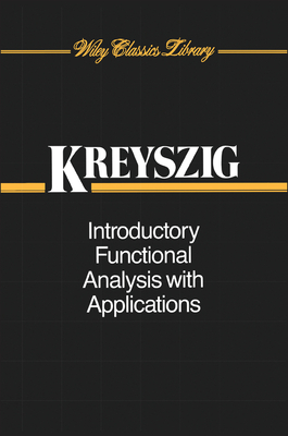 Introductory Functional Analysis with Applications - Kreyszig, Erwin