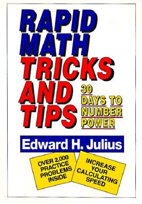 Rapid Math Tricks & Tips: 30 Days to Number Power - Julius, Edward H