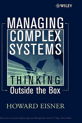 Managing Complex Systems: Thinking Outside the Box - Eisner, Howard, Dr.