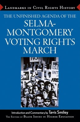 The Unfinished Agenda of the Selma-Montgomery Voting Rights March - Black Issues in Higher Education (Editor), and Byrne, Dara N, PH.D.