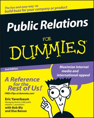 Public Relations for Dummies - Yaverbaum, Eric, and Bly, Robert, and Benun, Ilise