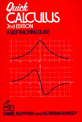 Quick Calculus: A Self-Teaching Guide - Kleppner, Daniel, and Ramsey, Norman