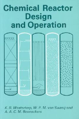 Chemical Reactor Design and Operation - Westerterp, K R, and Van Swaaij, W P, and Swaaij, W P