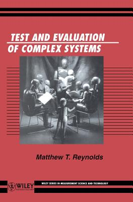 Test and Evaluation of Complex Systems - Reynolds, Matthew, and Reynolds