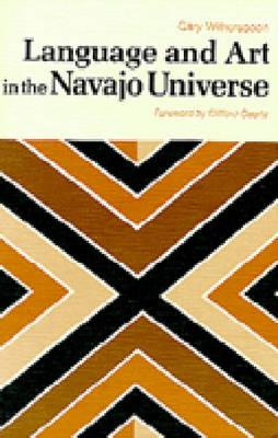 Language and Art in the Navajo Universe - Witherspoon, Gary, and Geertz, Clifford (Foreword by)