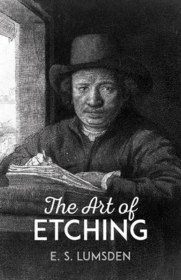 The Art of Etching - Lumsden, E S, and Art Instruction