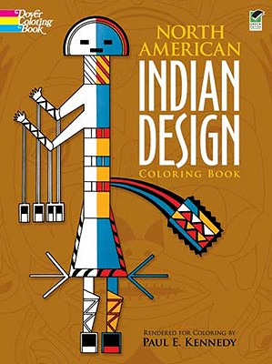 North American Indian Design Coloring Book - Kennedy, Paul E, and Coloring Books