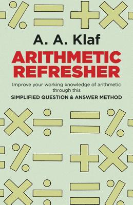 Arithmetic Refresher - Klaf, A Albert, and Mathematics, and Klaf, F S (Designer)