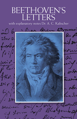 Letters - Beethoven, Ludwig, and Kalischer, A. C. (Volume editor), and Shedlock, J. S. (Translated by)