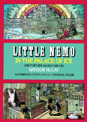 Little Nemo in the Palace of Ice and Further Adventures - McCay, Winsor