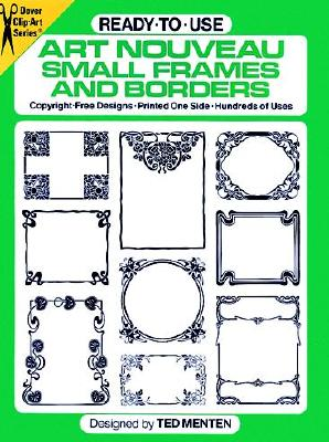 Ready-To-Use Art Nouveau Small Frames and Borders - Menten, Ted