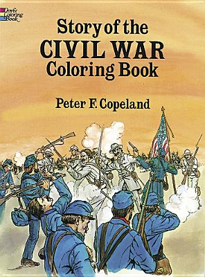 Story of the Civil War Coloring Book - Copeland, Peter, and Coloring Books