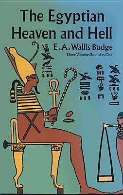 The Egyptian Heaven and Hell - Budge, E A Wallis, Professor