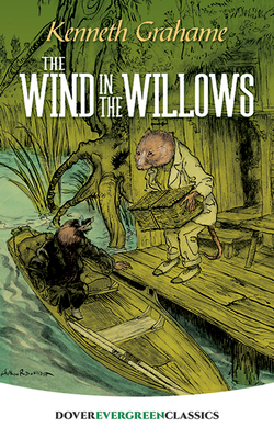 The Wind in the Willows - Grahame, Kenneth, and Children's Classics