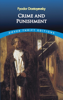 Crime and Punishment - Dostoevsky, Fyodor Mikhailovich, and Dostoyevsky, Fyodor, and Dover Thrift Editions