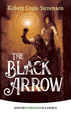 The Black Arrow - Stevenson, Robert Louis, and Stevenson, Jr.