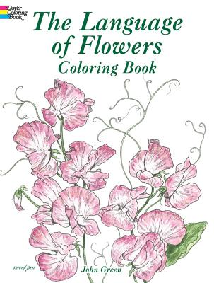 The Language of Flowers Coloring Book - Green, John